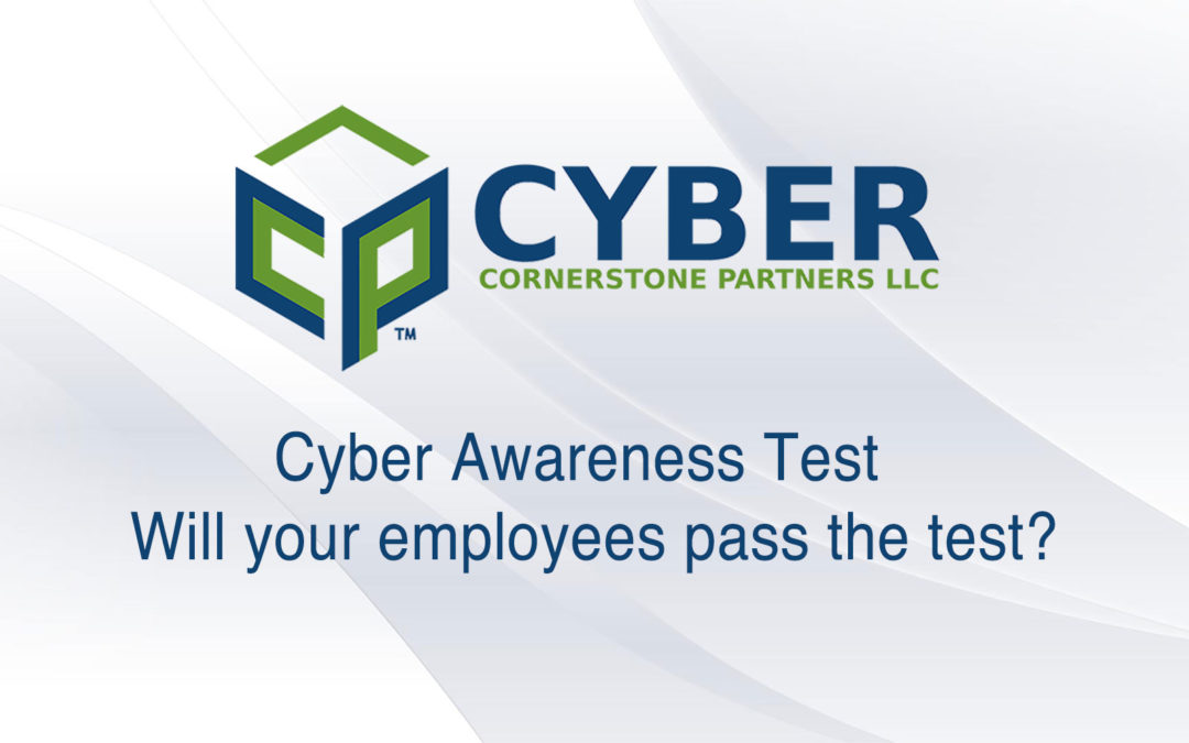 Cyber Awareness Test – Will your employees pass the test?